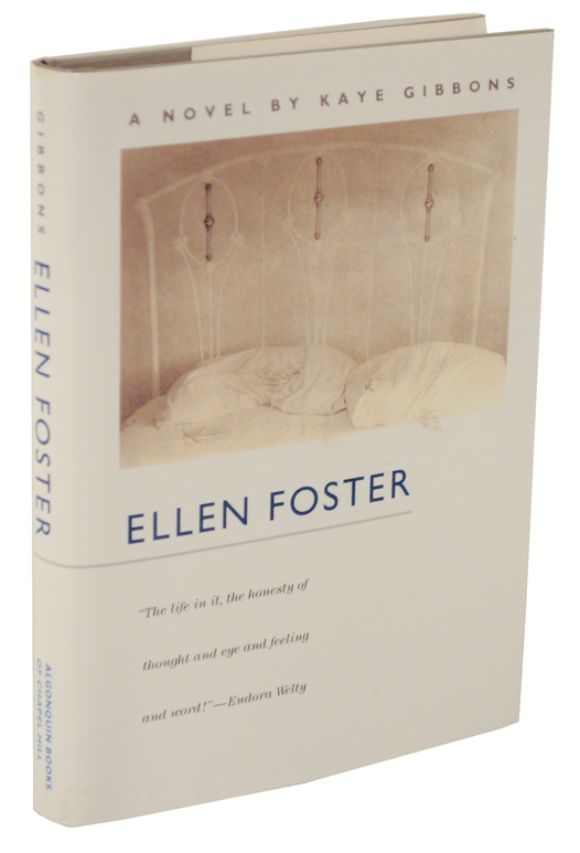 an analysis of the novel ellen foster by kaye gibbons Ellen foster ellen foster is the compelling story of a young girl who is thrust into reality at a very early age written by kaye gibbons, the novel is a documentary.
