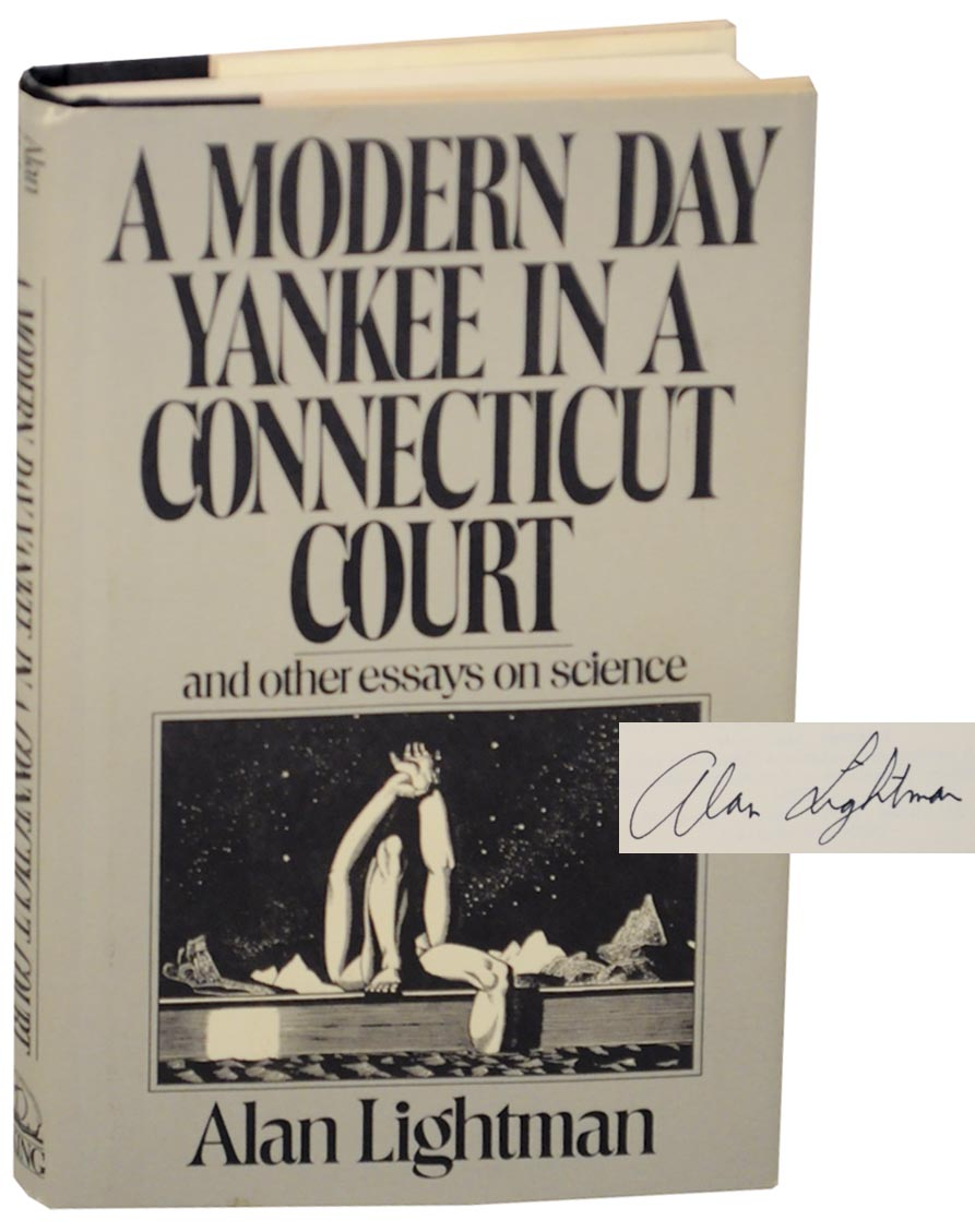 A Modern Day Yankee In A Connecticut Court And Other Essays On   Essays On Science Signed First Lightman