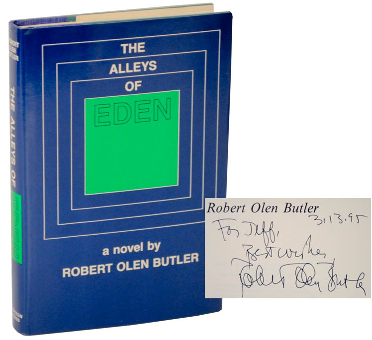 The Alleys of Eden (Signed First Edition). Robert Olen BUTLER.