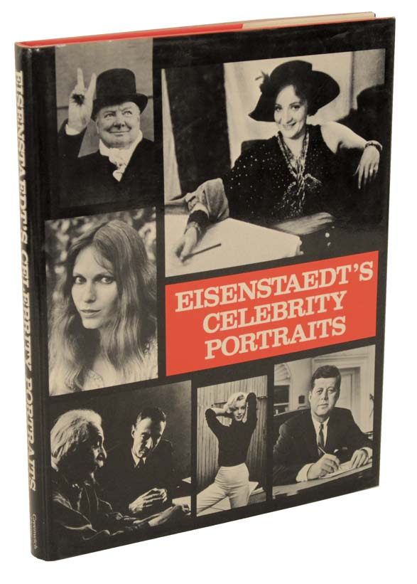 Eisentaedt's Celebrity Portraits. Fifty Years of Friends and Acquaintances. Alfred EISENSTAEDT.