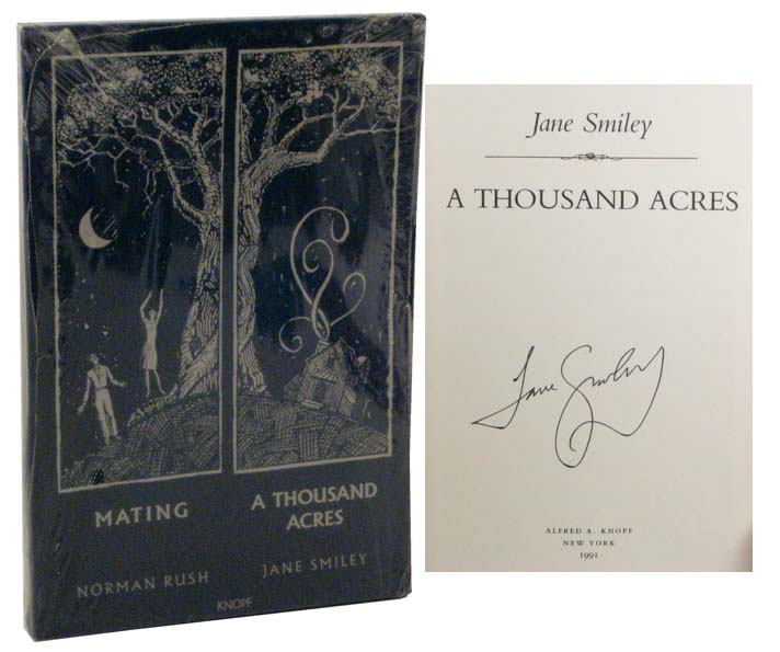 A Thousand Acres (Signed Excerpt) Mating. Jane SMILEY, Norman Rush.