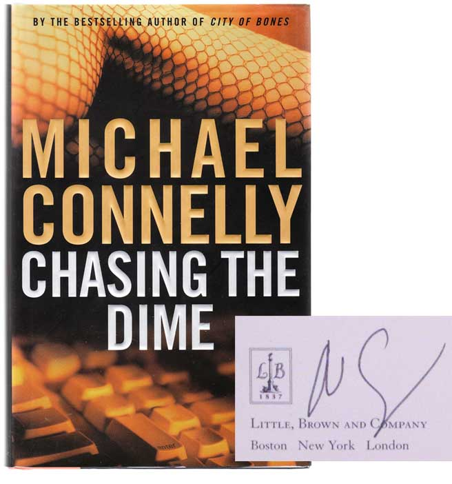 Chasing the Dime (Signed First Edition). Michael CONNELLY.