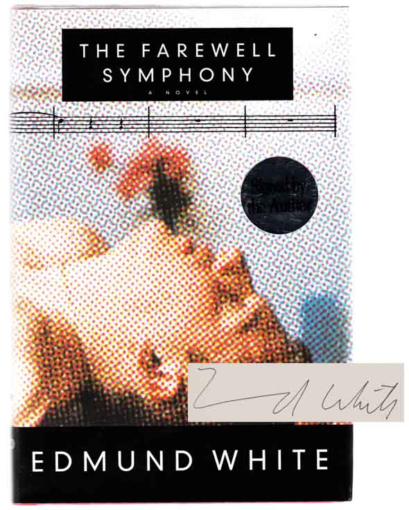 The Farewell Symphony (Signed First Edition). Edmund WHITE.
