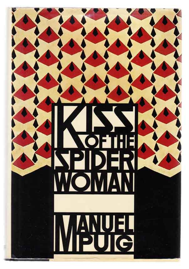 Kiss of the Spider Woman. Manuel PUIG.