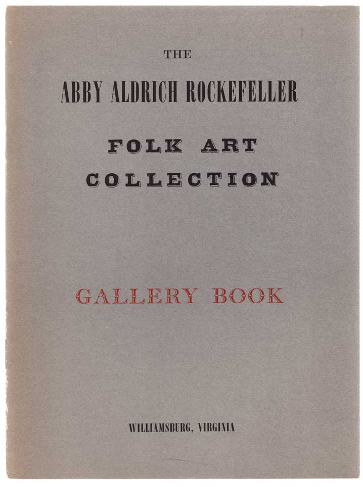 The Albby Aldrich Rockefeller Folk Art Collection Gallery Book