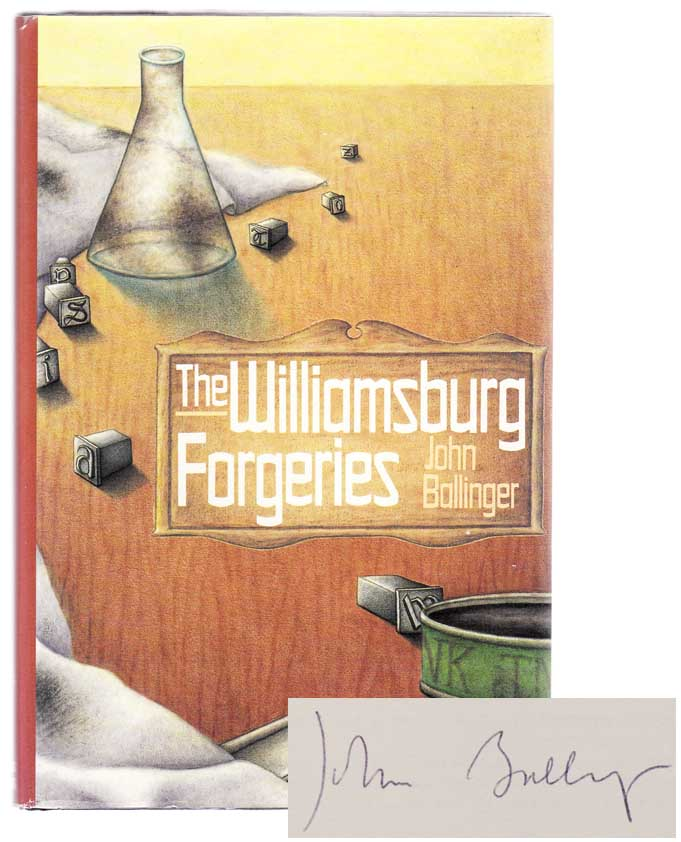 The Williamsburg Forgeries (Signed First Edition). John BALLINGER.