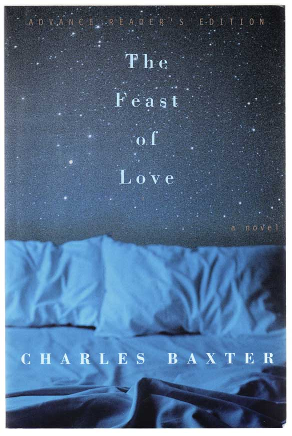 The Feast of Love (Advance Reading Copy). Charles BAXTER.