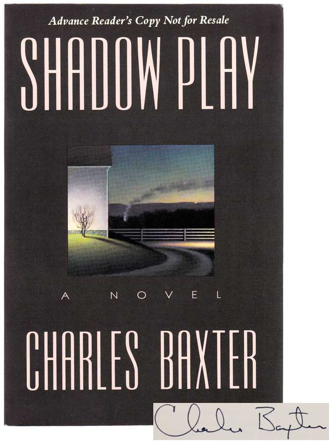 Shadow Play (Signed ARC). Charles BAXTER.