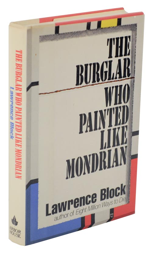 The Burglar Who Painted Like Mondrian. Lawrence BLOCK.