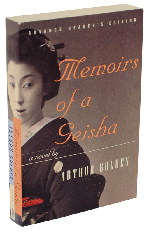 memoirs of a geisha advance reading copy arthur golden memoirs of a geisha advance reading copy
