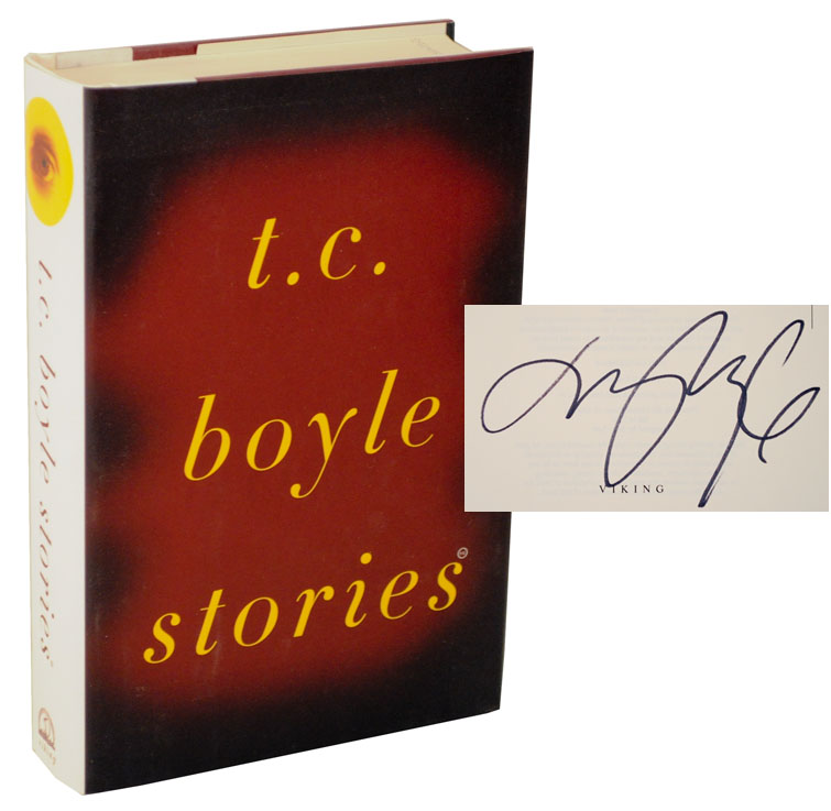 The Collected Stories of T. Coraghessan Boyle (Signed First Edition). T. C. BOYLE.