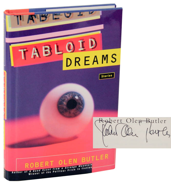 Tabloid Dreams (Signed First Edition). Robert Olen BUTLER.
