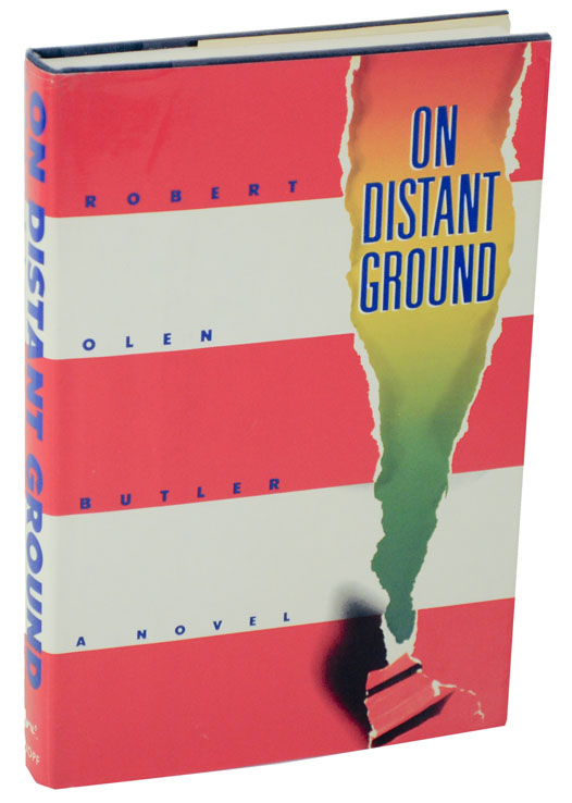 On Distant Ground. Robert Olen BUTLER.