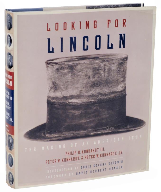 Looking for Lincoln: The Making of an American Icon. Philip B KUNHARDT, Peter W. Kunhardt, Peter W. Kunhardt Jr.