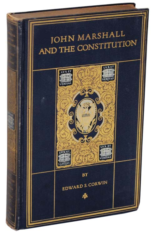 John Marshall and The Constitution: A Chronicle of The Supreme Court. Edward S. CORWIN.