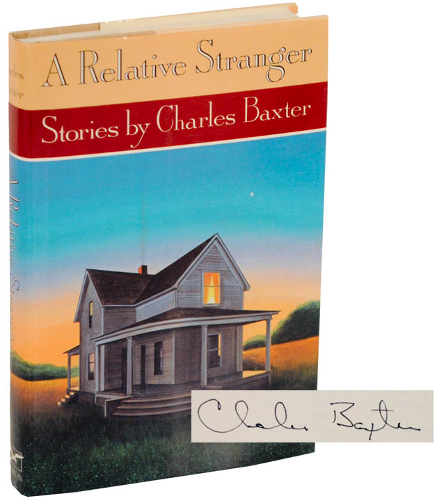 A Relative Stranger (Signed First Edition). Charles BAXTER.