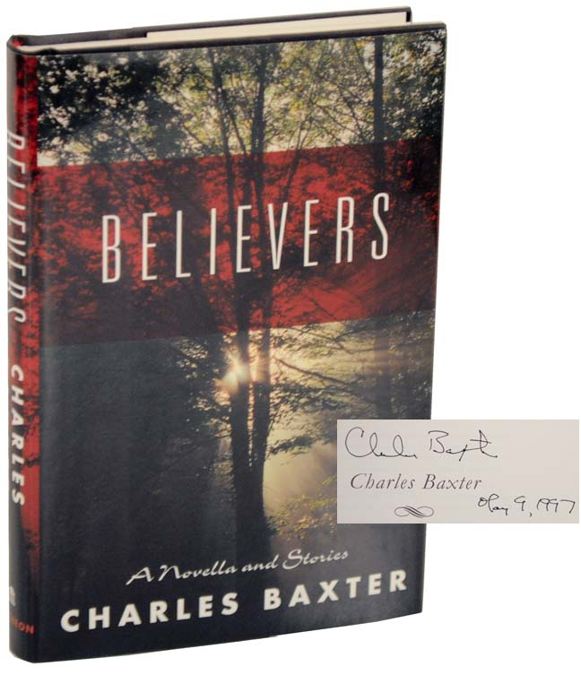 Believers (Signed First Edition). Charles BAXTER.
