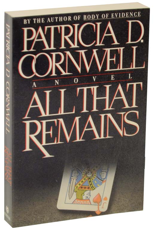 All That Remains (Advance Reading Copy). Patricia CORNWELL.