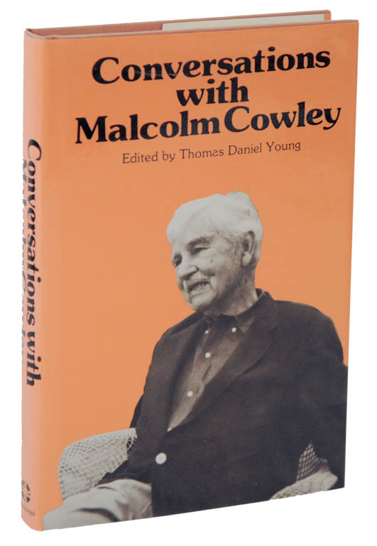 Conversations with Malcolm Cowley. Malcolm COWLEY, Thomas Daniel Young.