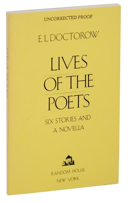 Lives of the Poets: Six Stories and A Novella (Uncorrected Proof). E. L. DOCTOROW.