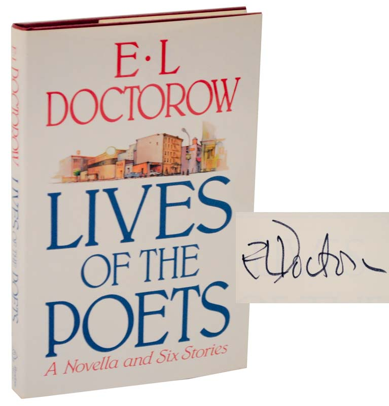 Lives of the Poets: Six Stories and A Novella (Signed First Edition). E. L. DOCTOROW.