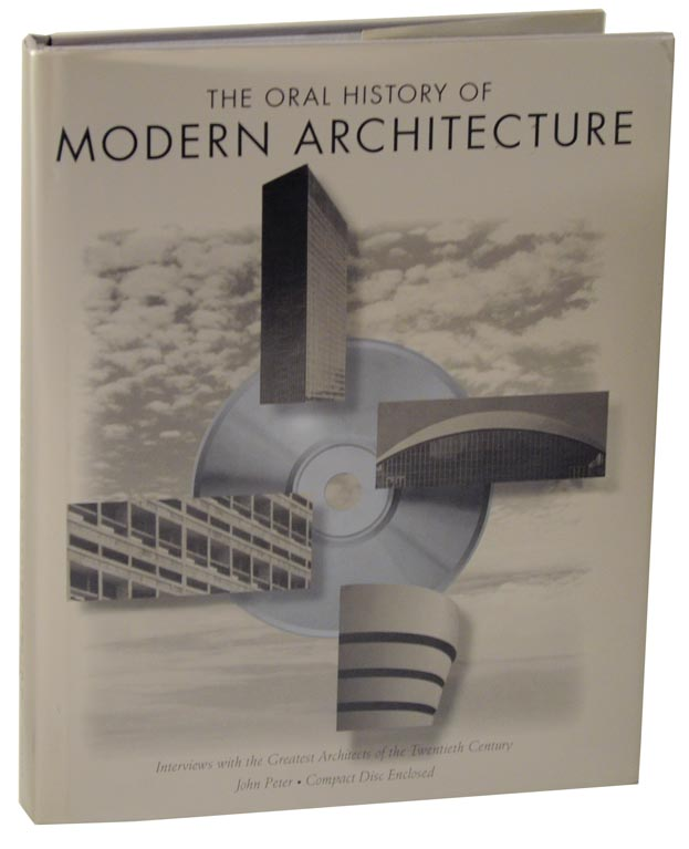 The Oral History of Modern Architecture. John PETER.