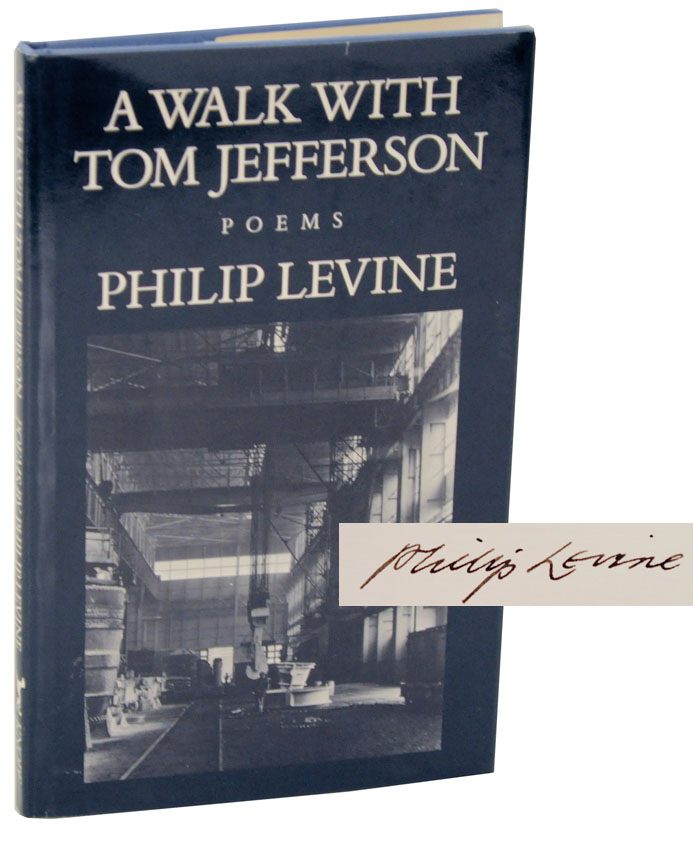 A Walk With Tom Jefferson (Signed First Edition). Philip LEVINE.