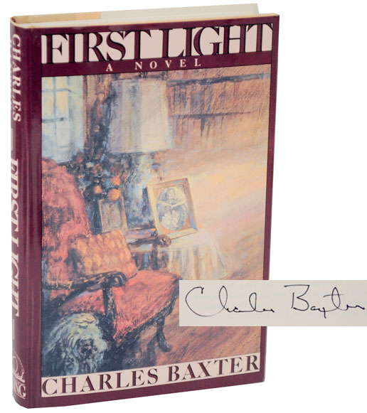 First Light (Signed First Edition). Charles BAXTER.