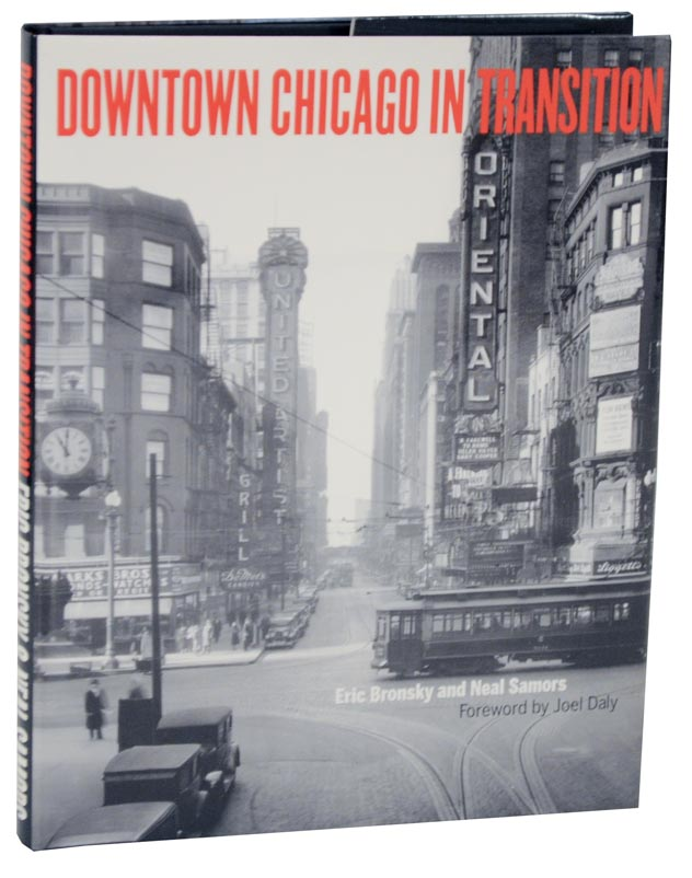 Downtown Chicago In Transition. Eric BRONSKY, Neal Samors.