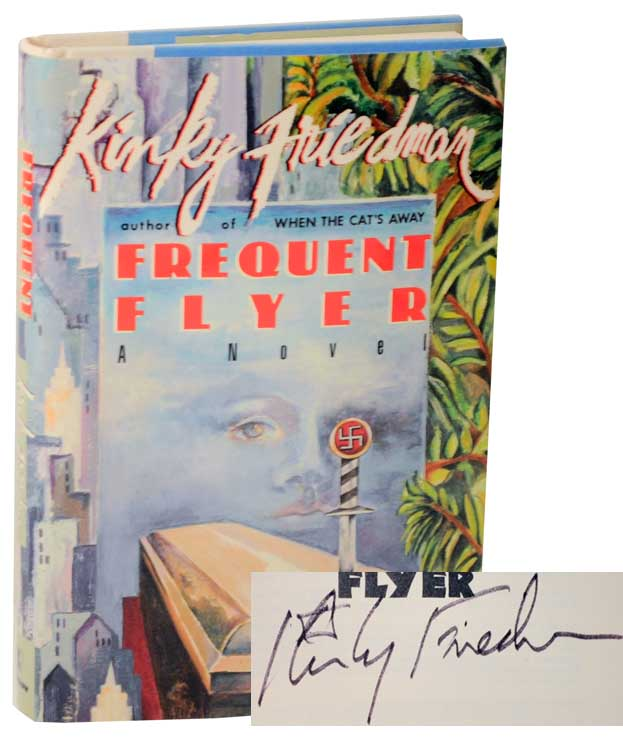 Frequent Flyer (Signed First Edition). Kinky FRIEDMAN.