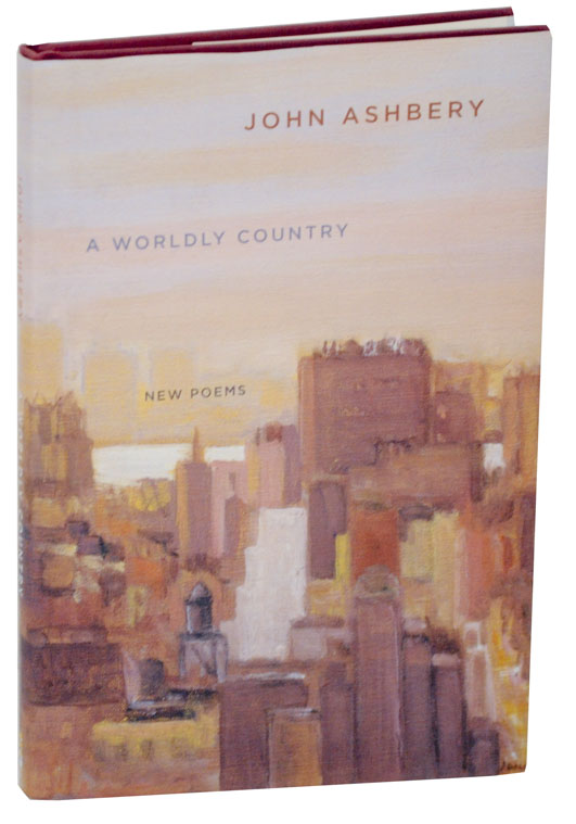 A Worldly Country: New Poems. John ASHBERY.