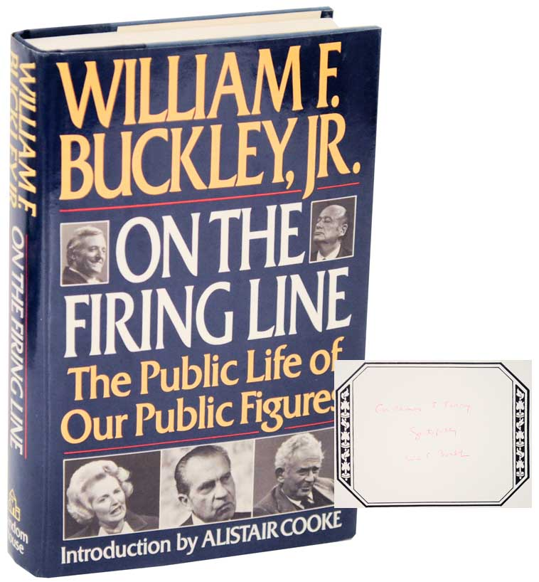 On The Firing Line: The Public Life of our Public Figures (Signed First Edition). William F. Jr BUCKLEY.