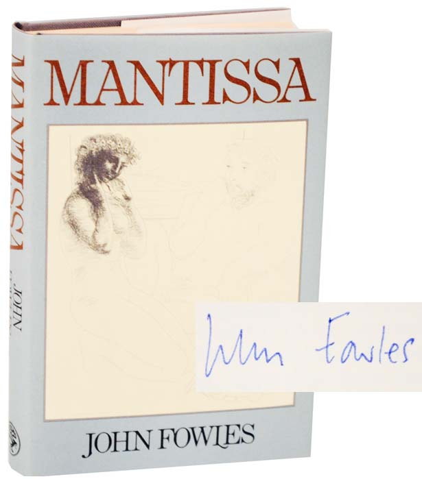 Mantissa (Signed First Edition). John FOWLES.