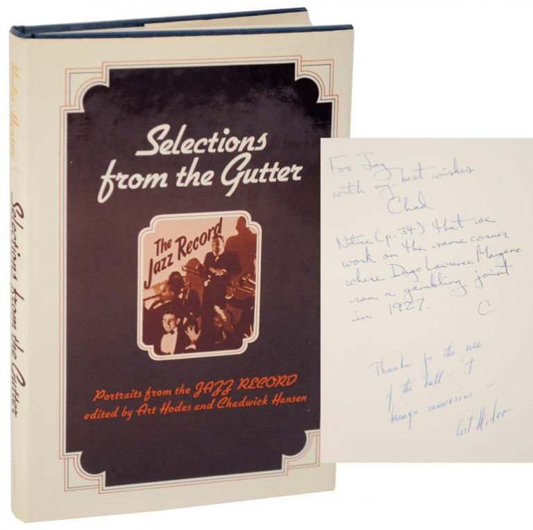"Selections From The Gutter: Jazz Portraits from ""The Jazz Record"" (Signed First Edition). Art HODES, Chadwick Hansen."