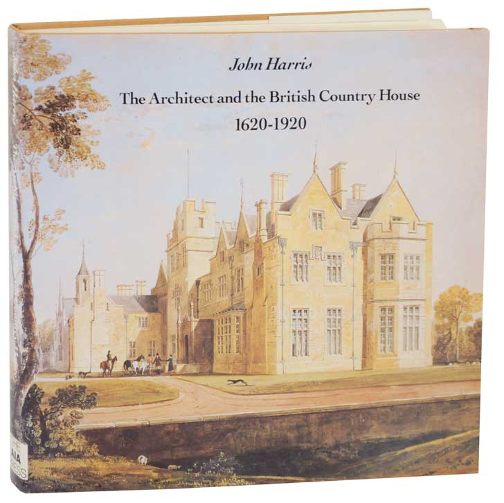The Architect and the British Country House, 1620-1920. John HARRIS.