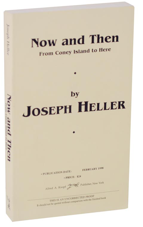 Now and Then: From Coney Island to Here (Uncorrected Proof). Joseph HELLER.