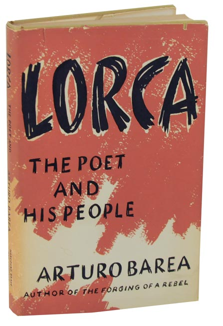 Lorca: The Poet and His People. Arturo BAREA.
