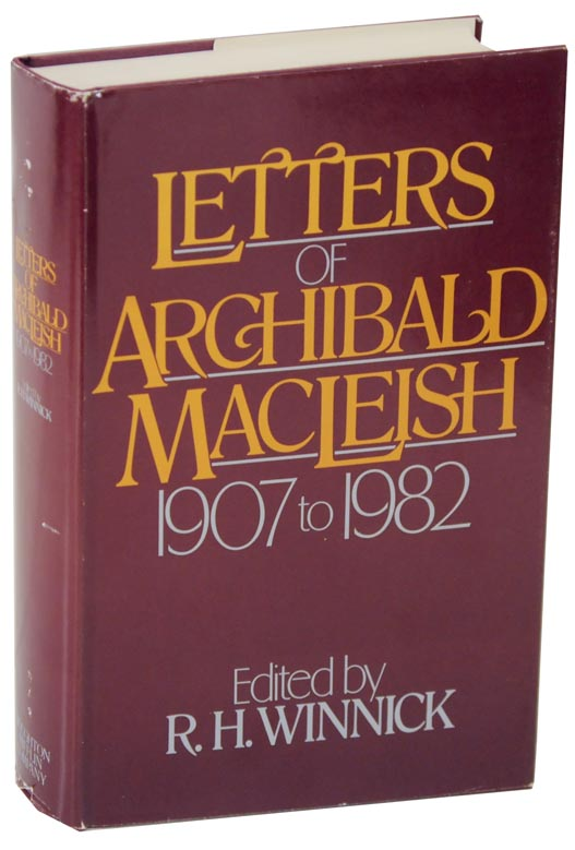 Letters of Archibald MacLeish 1907 to 1982. Archibald MACLEISH, R H. Winnick.