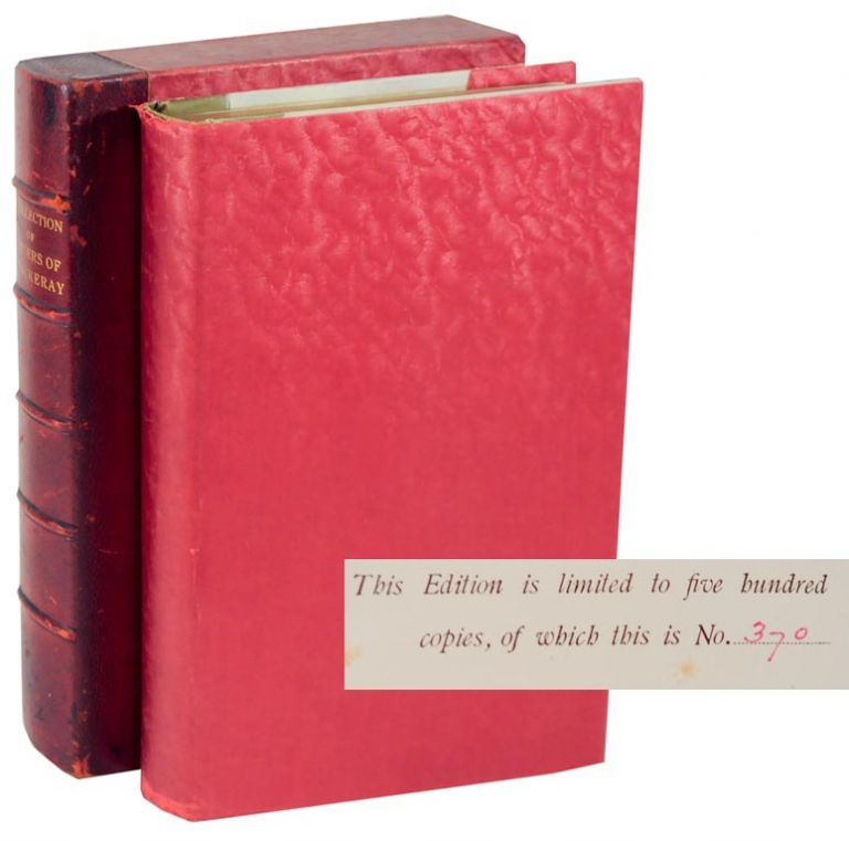 A Collection of Letters of Thackeray 1847-1855 (Limited Edition). William Mackepeace THACKERAY.