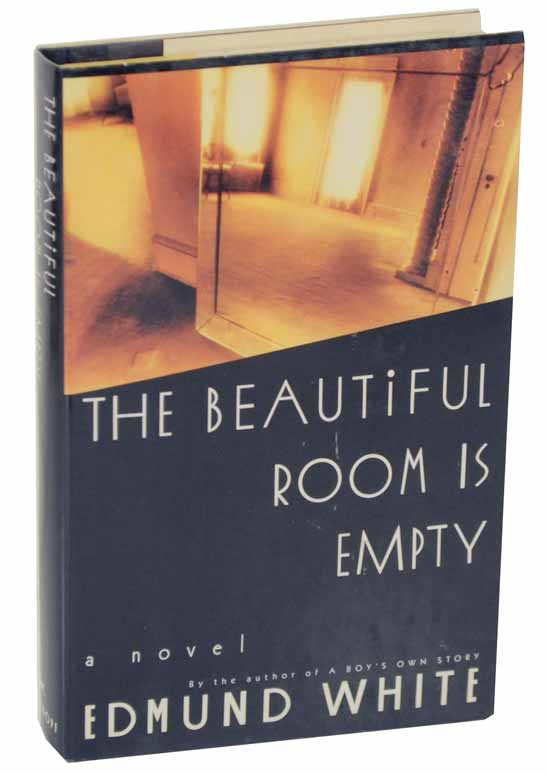 The Beautiful Room is Empty. Edmund WHITE.