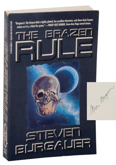 The Brazen Rule (Signed First Edition). Steven BURGAUER.