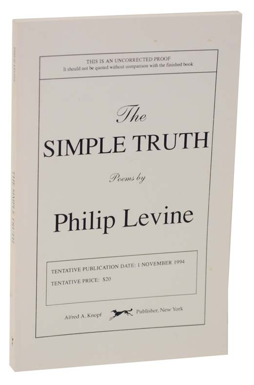 The Simple Truth (Uncorrected Proof). Philip LEVINE.