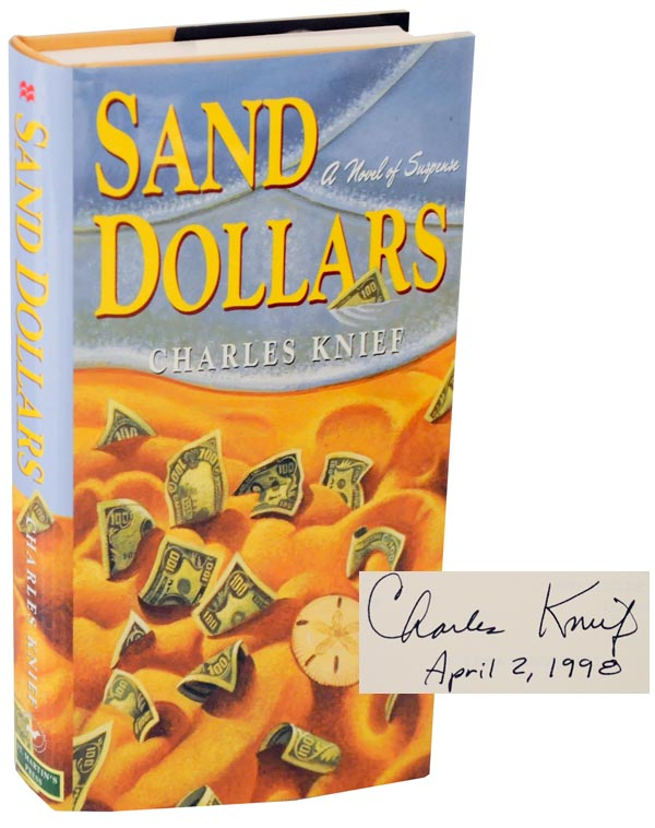 Sand Dollars (Signed First Edition). Charles KNIEF.