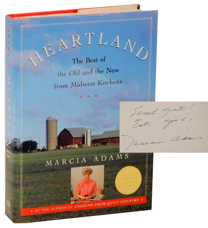 Heartland: The Best of the Old and the New from Midwest Kitchens (Signed First Edition). Marcia ADAMS.