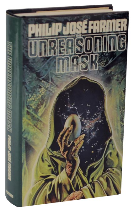 The Unreasoning Mask. Philip Jose FARMER.