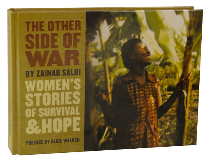 The Other Side of War: Women's Stories of Survival & Hope. Zainab SALBI, Sylvia Plachy, Susan Meiselas, Lekha Singh.