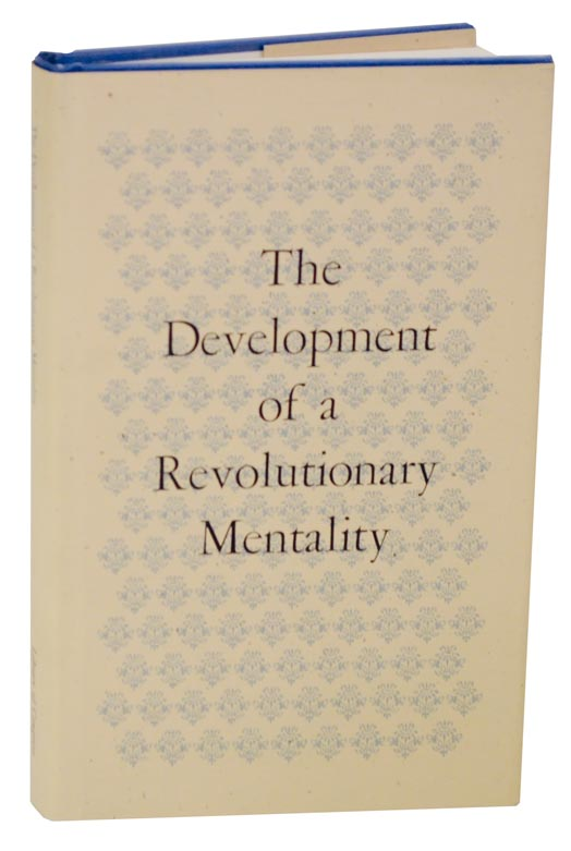 The Development of a Revolutionary Mentality: Papers Presented at the First Symposium, May 5 and 6, 1972