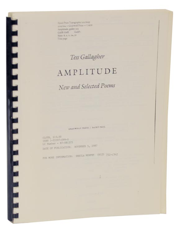 Amplitude: New and Selected Poems (Uncorrected Proof). Tess GALLAGHER.