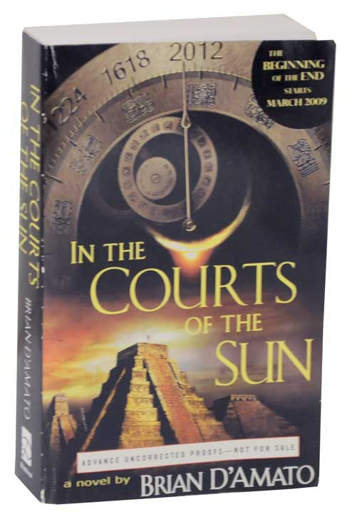 In The Courts of the Sun (Advance Uncorrected Proof). Brian D'AMATO.