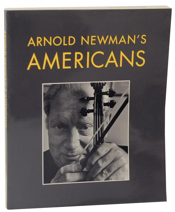 Arnold Newman's Americans. Arnold NEWMAN.